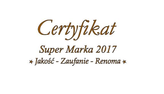 SUPER MARKA 2017 – Jakość, Zaufanie, Renoma.
